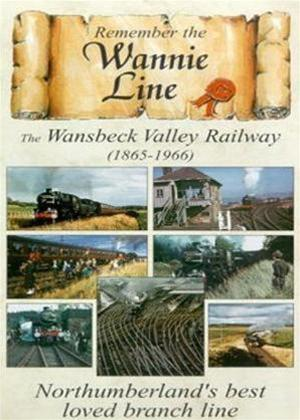 Rent Remember the Wannie Line: The Wansbeck Valley Railway 1865-1966 Online DVD Rental