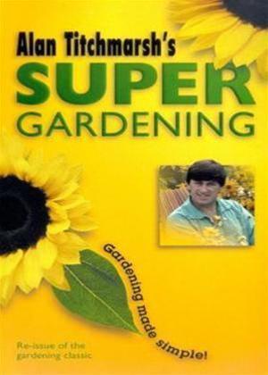 Alan Titchmarsh's Super Gardening Online DVD Rental