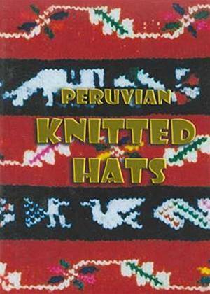 Rent Peruvian Knitted Hats Online DVD Rental