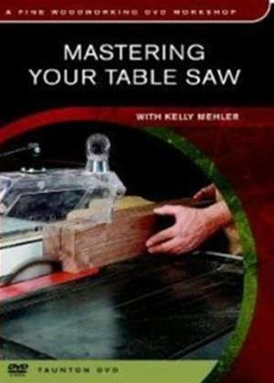 Rent Mastering Your Table saw Online DVD Rental