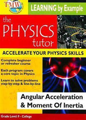 Physics Tutor: Angular Acceleration and Moment of Inertia Online DVD Rental