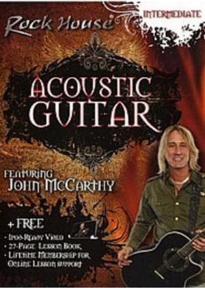 Rent Acoustic Guitar: Intermediate Level: Rock House with John McCarthy Online DVD Rental