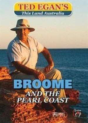 Rent This Land Australia with Ted Egan: Broome and the Pearl Coast Online DVD Rental