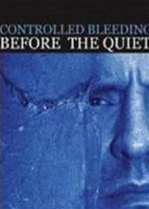 Controlled Bleeding: Before the Quiet Online DVD Rental