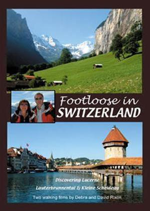 Rent Footloose in Switzerland: Bernese Oberland and Lucerne Online DVD Rental