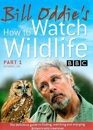 Rent Bill Oddie: How to Watch Wildlife: Part 1 Online DVD Rental