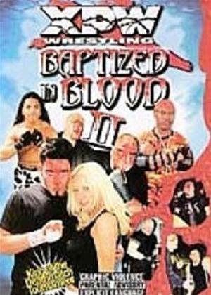 Rent XPW: Baptized in Blood: Vol.2 Online DVD Rental