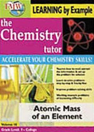 The Chemistry Tutor: Vol.10: Atomic Mass of an Element Online DVD Rental