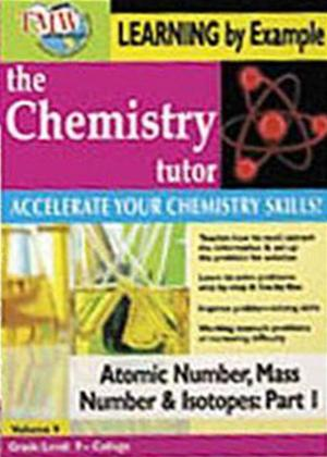 Rent The Chemistry Tutor: Vol.9: Atomic Number, Mass Number and Isotopes: Part 1 Online DVD Rental