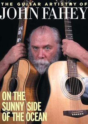 The Guitar Artistry of John Fahey: On the Sunny Side of The Online DVD Rental