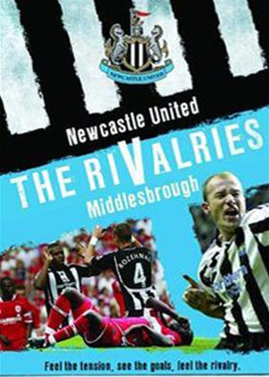 Newcastle United: The Rivalries: Middlesbrough Online DVD Rental
