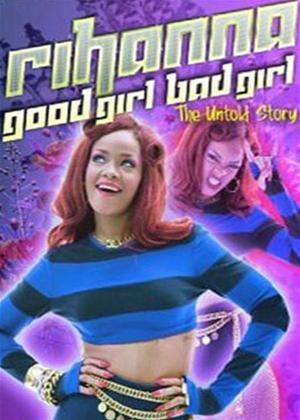 Rent Rihanna: Good Girl Bad Girl: The Untold Story Online DVD Rental