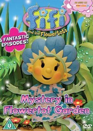 Rent Fifi and the Flowertots: Mystery in Flowertot Garden Online DVD Rental