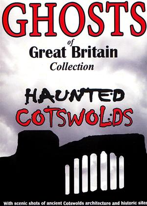Ghosts of Great Britain: Haunted Cotswolds Online DVD Rental