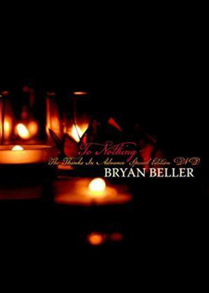 Bryan Beller: To Nothing: The Thanks in Advance Online DVD Rental