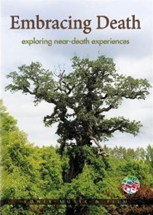 Embracing Death: Exploring Near-Death Experiences Online DVD Rental