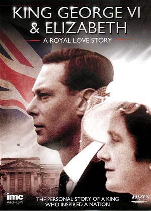 Rent King George VI and Elizabeth: A Royal Love Story Online DVD Rental