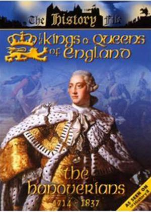 Rent The Kings and Queens of England: The Hanoverians Online DVD Rental