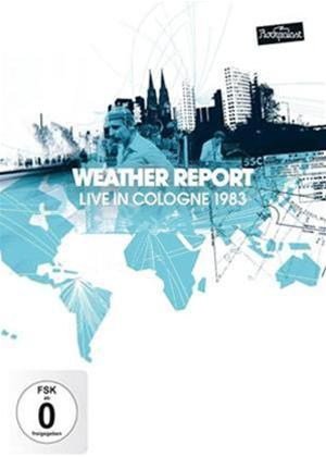 Weather Report: Live in Cologne 1983 Online DVD Rental