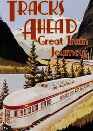 Rent Tracks Ahead: Great Train Journeys Online DVD Rental