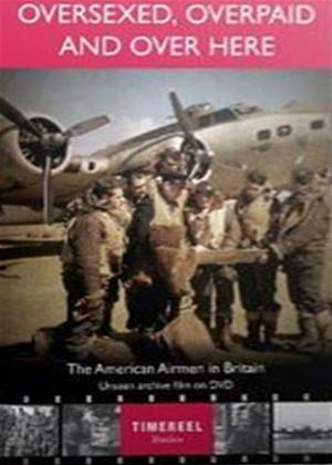 Rent Oversexed, Overpaid and Over Here: The American Airmen in Britain Online DVD Rental