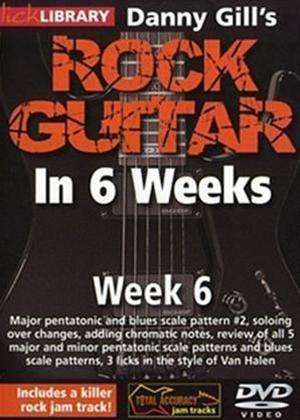 Rock Guitar in 6 Weeks with Danny Gill: Week 6 Online DVD Rental