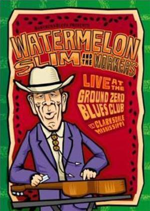 Watermelon Slim and the Workers: Live at the Ground Zero Blues Club Online DVD Rental