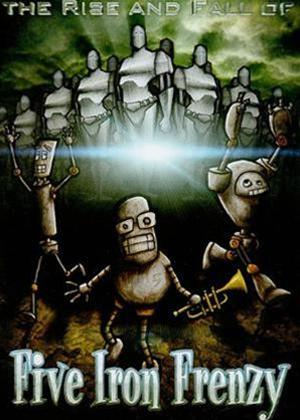 Rent Five Iron Frenzy: Rise and Fall of Five Iron Frenzy Online DVD Rental