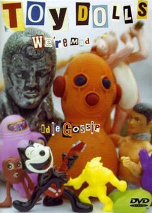 Rent Toy Dolls: We're Mad / Idle Gossip Online DVD Rental