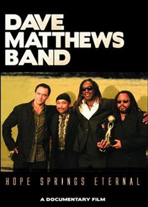 Rent Dave Matthews Band: Hope Springs Eternal Online DVD Rental