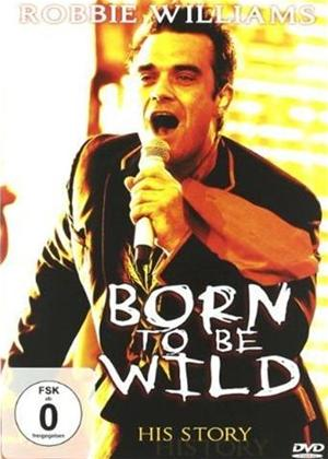 Robbie Williams: Born to Be Wild Online DVD Rental