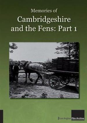 Rent Memories of Cambridgeshire and the Fens: Part 1 Online DVD Rental