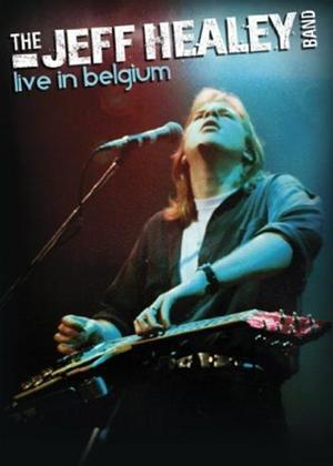 The Jeff Healey Band: Live in Belgium Online DVD Rental