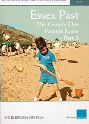 Essex Past: The County Our Parents Knew: Part 2 Online DVD Rental