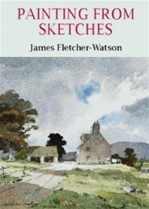 Rent Painting from Sketches: James Fletcher-Watson Online DVD Rental