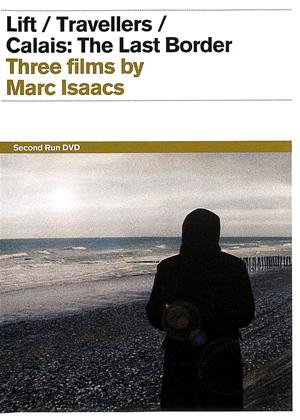 Rent Marc Isaacs Collection: Lift / Travellers / Calais: The Last Border Online DVD Rental