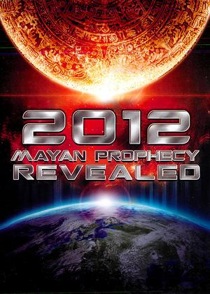 Rent 2012 Mayan prophecy revealed Online DVD Rental