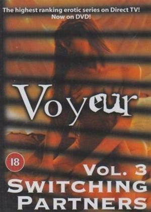 Rent Voyeur: Vol.3: Switching Partners Online DVD Rental
