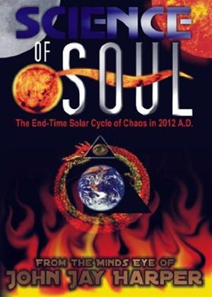 Rent Science of Soul: The End-time Solar Cycle of Chaos in 2012 A.D. Online DVD Rental