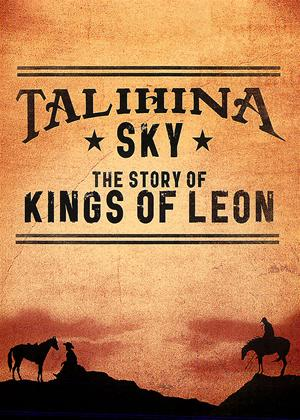 Talihina Sky: The Story Of Kings Of Leon Online DVD Rental