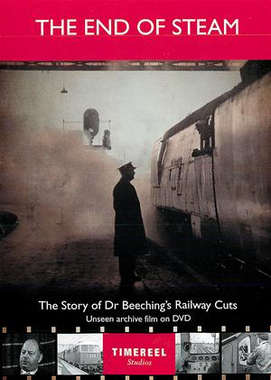 The End of Steam: The Story of Doctor Beeching's Railway Cuts Online DVD Rental