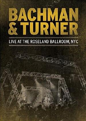Rent Bachman and Turner: Live at the Roseland Ballroom, NYC Online DVD Rental