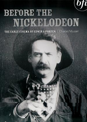 Rent Before The Nickelodeon: The Cinema of Edwin S. Porter Online DVD Rental