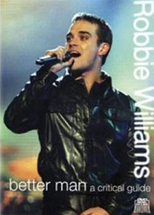 Robbie Williams: Better Man: A Critical Guide Online DVD Rental