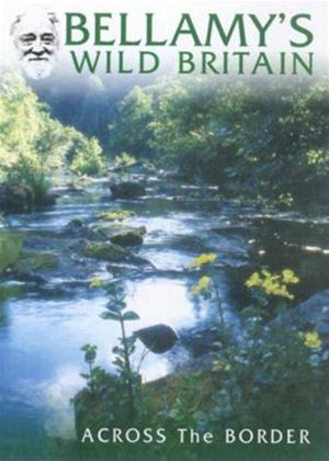 Bellamy's Wild Britain: The Border Online DVD Rental