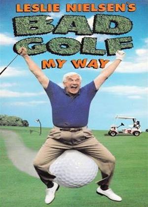 Rent Leslie Nielsen's Bad Golf My Way Online DVD Rental