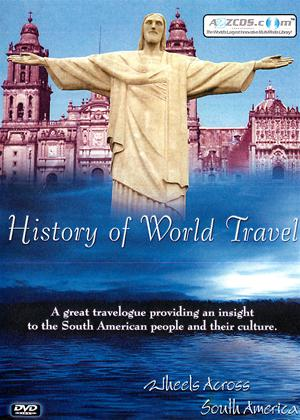 History of World Travel: Wheels Across South America Online DVD Rental