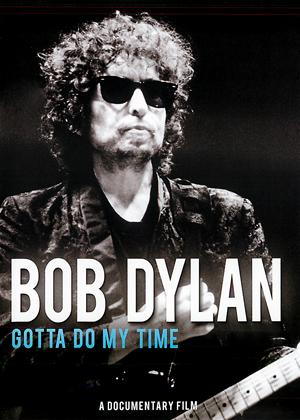 Rent Bob Dylan: Gotta Do My Time Online DVD Rental