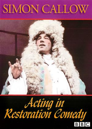 Simon Callow: Acting in Restoration Comedy Online DVD Rental