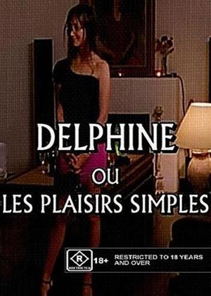Rent Simple Pleasures (aka Delphine Ou Les Plaisirs Simples) Online DVD Rental